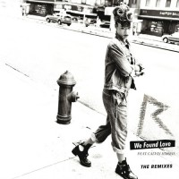 Purchase Rihanna - We Found Love (The Remixes)