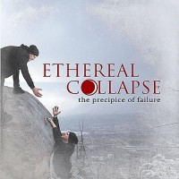 Purchase Ethereal Collapse - The Precipice Of Failure