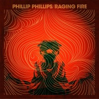 Purchase Phillip Phillips - Raging Fire (CDS)