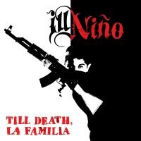Purchase Ill Niño - Till Death, La Familia