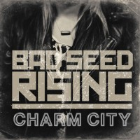 Purchase Bad Seed Rising - Charm City