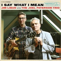 Purchase Jim Liban - I Say What I Mean (With The Jim Patterson Trio)