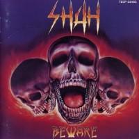 Purchase Shah - Beware