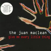 Purchase The Juan MacLean - Give Me Every Little Thing (EP)