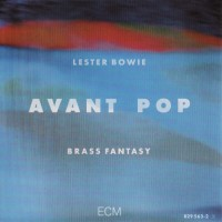 Purchase Lester Bowie's Brass Fantasy - Avant Pop
