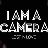 Purchase I Am A Camera - Lost In Love (CDS)