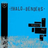Purchase The Halo Benders - The Rebels Not In