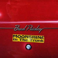 Purchase Brad Paisley - Moonshine In The Trunk