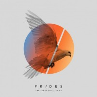 Purchase Prides - The Seeds You Sow (EP)