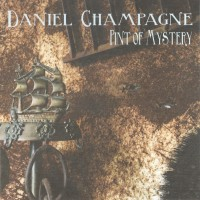 Purchase Daniel Champagne - Pint Of Mystery
