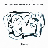 Purchase Fat Jon The Ample Soul Physician - Stasis (VLS)