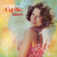 Purchase Cyrille Aimee - It's A Good Day