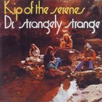 Purchase Dr. Strangely Strange - Kip Of The Serenes (Remastered 2002)