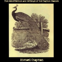 Purchase Michael Chapman - The Resurrection And Revenge Of The Clayton Peacock