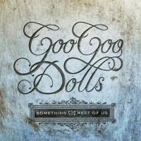 Purchase Goo Goo Dolls - Something For The Rest Of Us (Deluxe Edition)