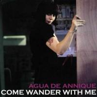 Purchase Agua De Annique - Come Wander With Me (MCD)