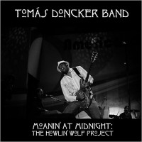 Purchase Tomas Doncker Band - Moanin' At Midnight: The Howlin' Wolf Project