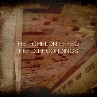 Purchase The Echelon Effect - Field Recordings