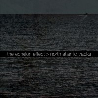 Purchase The Echelon Effect - North Atlantic Tracks (CDS)