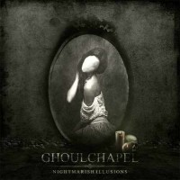 Purchase Ghoulchapel - Nightmarish Illusions