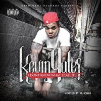 Purchase Kevin Gates - I Don't Know What 2 Call It