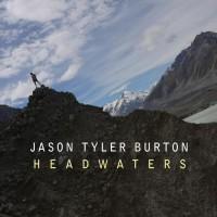 Purchase Jason Tyler Burton - Headwaters
