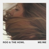 Purchase Roo & The Howl - Me / We