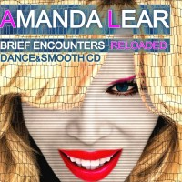 Purchase Amanda Lear - Brief Encounters Reloaded Dance And Smooth CD1