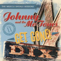 Purchase Johnny & The Motones - Get Gone! The Muscle Shoals Sessions