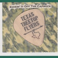 Purchase Texas Treetop Flyers - Kickin It Off The Caprock