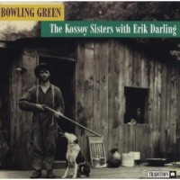Purchase The Kossoy Sisters - Bowling Green (With Erik Darling)