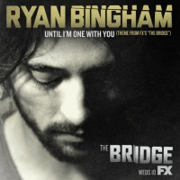 Purchase Ryan Bingham - Until I'm One With You (CDS)