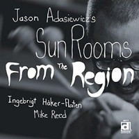 Purchase Jason Adasiewicz's Sun Rooms - From The Region
