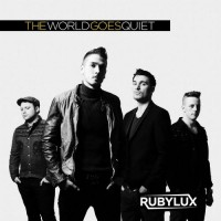 Purchase Rubylux - World Goes Quiet