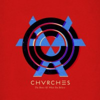 Purchase CHVRCHES - The Bones of What You Believe (Australian 2 Disc Deluxe Edition) CD2