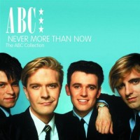 Purchase Abc - Never More Than Now - The Abc Collection CD1