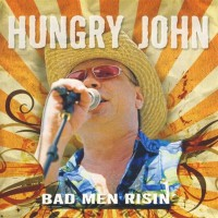 Purchase Hungry John - Bad Men Risin'