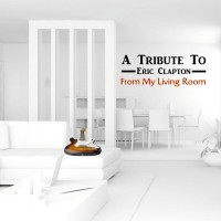 Purchase FML Room - A Tribute To Eric Clapton From My Living Room