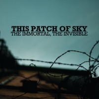 Purchase This Patch Of Sky - The Immortal, The Invisible