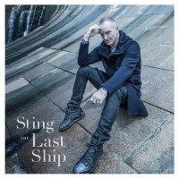 Purchase Sting - The Last Ship (Super Deluxe Edition) CD1