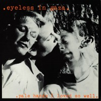 Purchase Eyeless In Gaza - Pale Hands I Loved So Well (Vinyl)