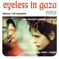 Purchase Eyeless In Gaza - Voice (The Best Of Eyeless In Gaza 1980..1986)