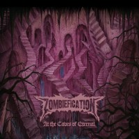 Purchase Zombiefication - At The Caves Of Eternal
