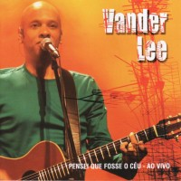 Purchase Vander Lee - Pensei Que Fosse O Ceu - Ao Vivo