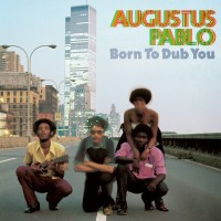 Purchase Augustus Pablo - Born To Dub You