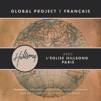 Purchase Hillsong - Global Project: Français (Feat. Hillsong Church Paris)