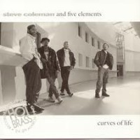 Purchase Steve Coleman & Five Elementst - Curves Of Life