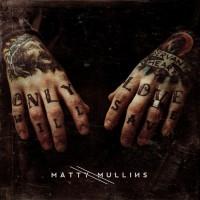 Purchase Matty Mullins - Matty Mullins