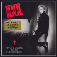 Purchase Billy Idol - Kings & Queens of the Underground
