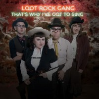Purchase Loot Rock Gang - That's Why I've Got To Sing